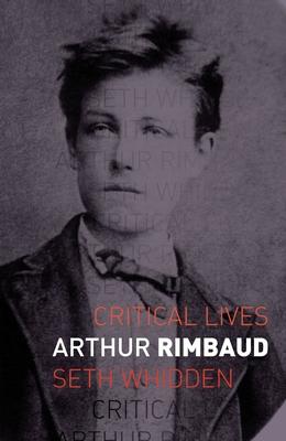 Arthur Rimbaud (Critical Lives) Cover Image