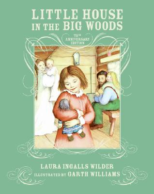 Little House in the Big Woods 75th Anniversary Edition Cover Image