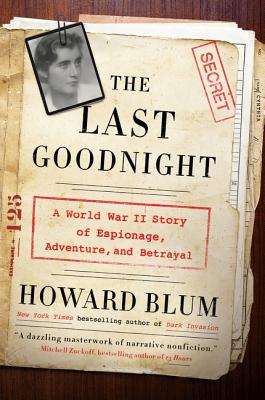 The Last Goodnight: A World War II Story of Espionage, Adventure, and Betrayal Cover Image