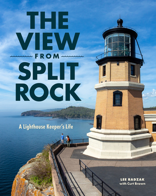 The View from Split Rock: A Lighthouse Keeper's Life Cover Image