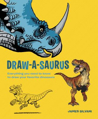 Draw-A-Saurus: Everything You Need to Know to Draw Your Favorite Dinosaurs Cover Image