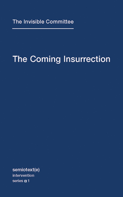 The Coming Insurrection (Semiotext(e) / Intervention Series #1) Cover Image