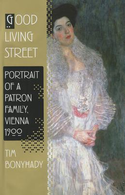 Good Living Street: Portrait of a Patron Family, Vienna 1900 Cover Image