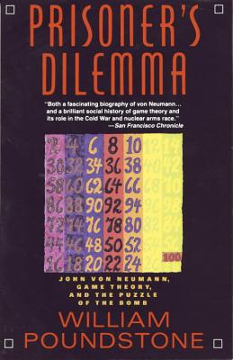 Prisoner's Dilemma: John von Neumann, Game Theory, and the Puzzle of the Bomb Cover Image