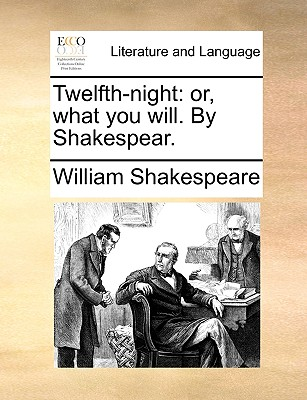 Twelfth-Night: Or, What You Will. by Shakespear. Cover Image