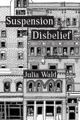 The Suspension of Disbelief: Covid-19 Stories Cover Image