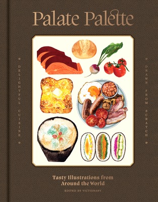 Palate Palette: Tasty Illustrations from Around the World Cover Image