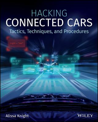 Hacking Connected Cars: Tactics, Techniques, and Procedures Cover Image