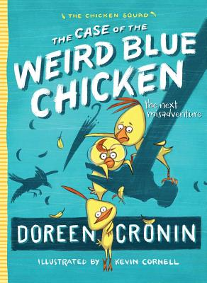 The Case of the Weird Blue Chicken: The Next Misadventure (The Chicken Squad #2) Cover Image