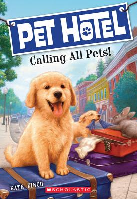 Pet Hotel #1: Calling All Pets! Cover Image