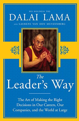 The Leader's Way: The Art of Making the Right Decisions in Our Careers, Our Companies, and the World at Large Cover Image