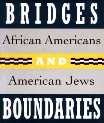 Bridges and Boundaries: African Americans and American Jews Cover Image