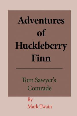 Adventures of Huckleberry Finn: (Tom Sawyer's Comrade) Cover Image