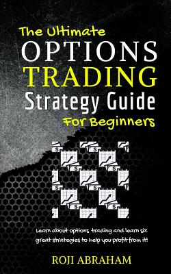 The Ultimate Options Trading Strategy Guide for Beginners Cover Image