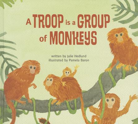 Cover for A Troop Is a Group of Monkeys