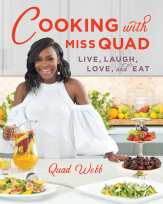 Cooking with Miss Quad: Live, Laugh, Love and Eat Cover Image