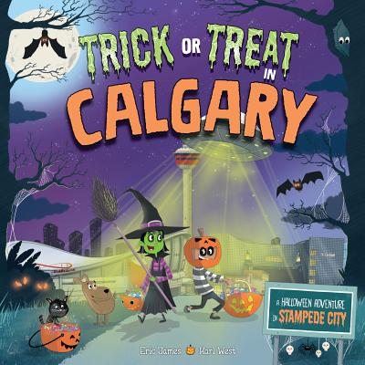 Trick or Treat in Calgary: A Halloween Adventure in Stampede City Cover Image
