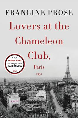 Lovers at the Chameleon Club, Paris 1932: A Novel Cover Image