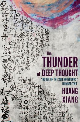 The Thunder of Deep Thought: House of the Sun Notebooks, Number Two Cover Image