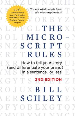 The Micro-Script Rules: How to tell your story (and differentiate your brand) in a sentence...or less. Cover Image
