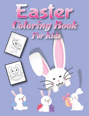 Easter Coloring Book for Kids: 50 Fun Coloring Pages With Happy Easter Things and Other Cute Things-Easter for Kids Cover Image