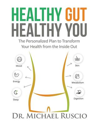 Healthy Gut, Healthy You: The Personalized Plan to Transform Your Health from the Inside Out Cover Image