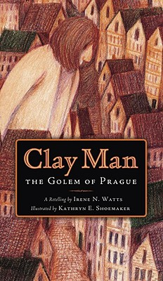 Clay Man: The Golem of Prague Cover Image
