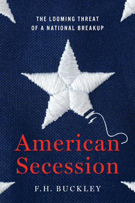 American Secession: The Looming Threat of a National Breakup Cover Image