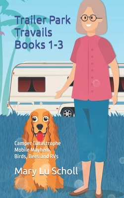 Trailer Park Travails: Books One, Two and Three Cover Image