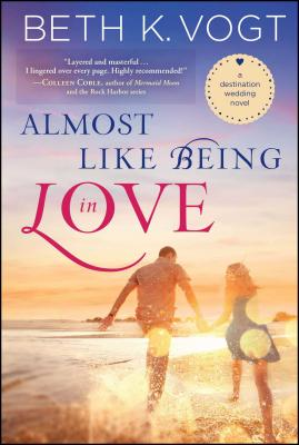 Almost Like Being in Love, Volume 2: A Destination Wedding Novel Cover Image