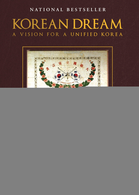 Korean Dream: A Vision for a Unified Korea Cover Image
