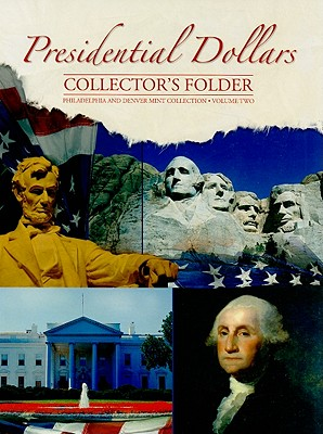 Presidential Dollars Collector's Folder, Volume Two: Philadelphia and Denver Mint Collection Cover Image