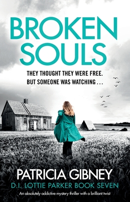 Broken Souls: An absolutely addictive mystery thriller with a brilliant twist (Detective Lottie Parker #7) Cover Image