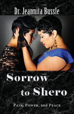 Sorrow to Shero: Pain, Power, and Peace Cover Image