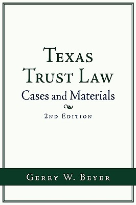 Texas Trust Law: Cases and Materials (2nd Ed. Cover Image
