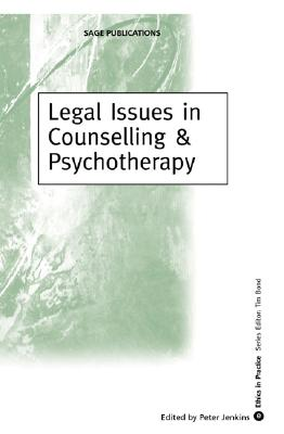 Legal Issues in Counselling & Psychotherapy (Ethics in Practice) Cover Image