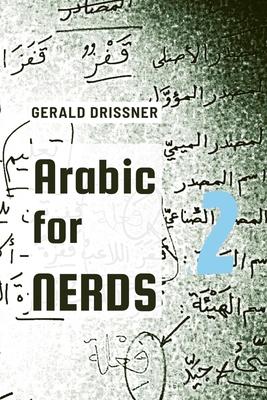Arabic for Nerds 2: A Grammar Compendium - 450 Questions about Arabic Grammar Cover Image