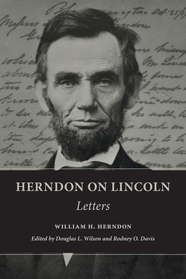 Herndon on Lincoln: Letters (The Knox College Lincoln Studies Center) Cover Image