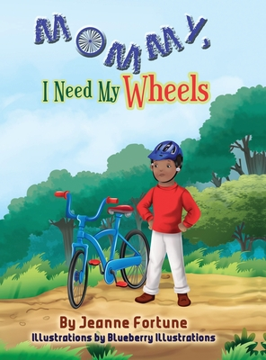 Mommy, I Need My Wheels Cover Image