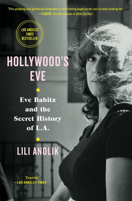 Hollywood's Eve: Eve Babitz and the Secret History of L.A. Cover Image