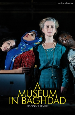 A Museum in Baghdad (Modern Plays) Cover Image