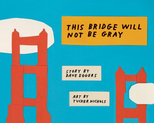 This Bridge Will Not Be Gray: Revised edition with updated back matter Cover Image