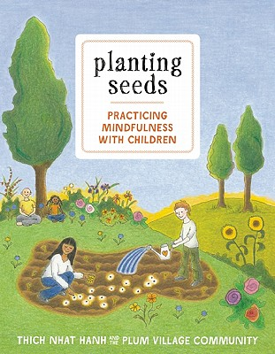 Planting Seeds: Practicing Mindfulness with Children [With Audio CD] Cover Image