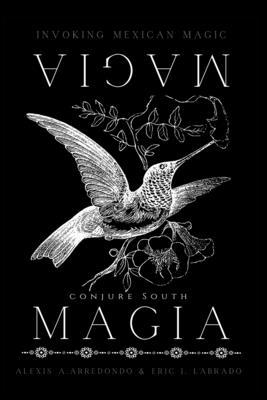 Magia Magia: Invoking Mexican Magic Cover Image