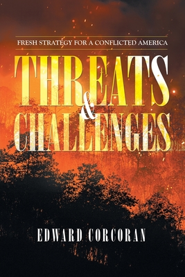 Threats & Challenges: Fresh Strategy for a Conflicted America Cover Image