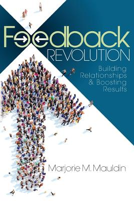 Feedback Revolution: Building Relationships & Boosting Results Cover Image