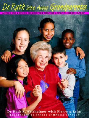 Dr. Ruth Talks about Grandparents: Advice for Kids on Making the Most of a Special Relationship Cover Image