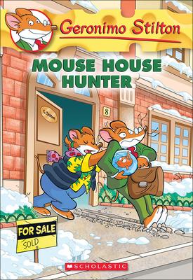 Mouse House Hunter (Geronimo Stilton #61) Cover Image