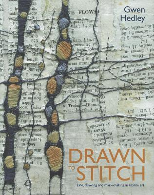 Drawn to Stitch: Stitching, drawing and mark-making in textile art Cover Image