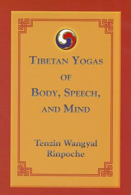 Tibetan Yogas of Body, Speech, and Mind Cover Image